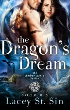 The Dragon's Dream (Book 0.5 in the Amber Aerie Series)- A novella by Lacey_St_Sin