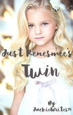 Just Renesmee's Twin by JackieWrites14