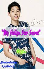 My hallyu star secret #AdventureEdition #JustWriteIt by OfficialRijin