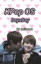 K-Pop Os (BoyxBoy) by zziiccoo