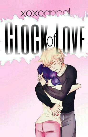 The Clock of Love (Miraculous FF)
