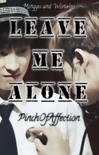 🖇Leave me alone [meanie fanfiction]  by pinchofaffection
