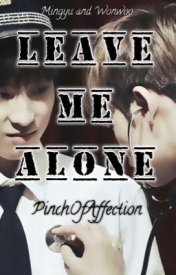 🖇Leave me alone [meanie fanfiction]