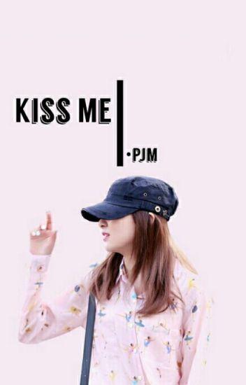 Kiss Me!•Pjm.Ksg