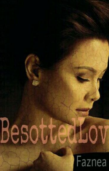 A Besotted Love