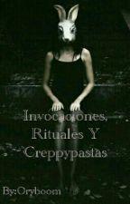 Invocaciones, Rituales Y Creppypastas by Crazy-Cherry_Cat