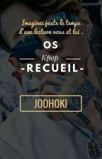 Recueil d'OS Spécial Kpop {EN PAUSE} by NeukdaeHuin