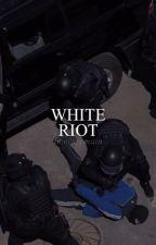 white riot by TRAGEDlES