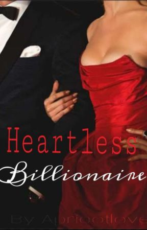 Heartless Billionaire ✔ by apricotlove