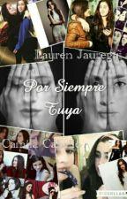 Por Siempre Tuya CAMREN G!P by LoloYCamzCamren