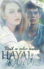 Hayal Kahvesi / ASKIYA ALINDI  by hakimeninkalemi