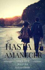 Hasta El Amanecer by lunabom