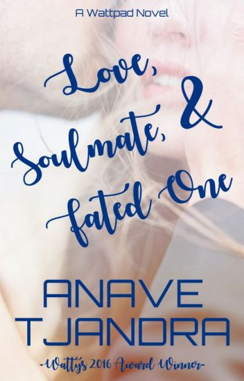 Love, Soulmate & Fated One [ON HOLD]