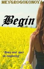 Begin by MeyGrogokoNoya