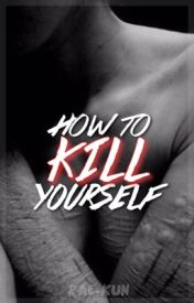 How to kill yourself by Rae-Kun