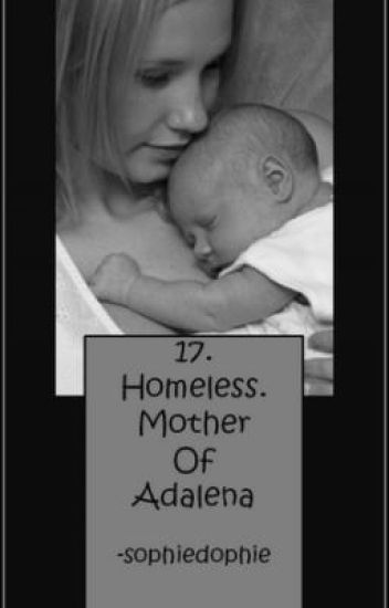 17.homelss.mother of Adalena. {on hold}