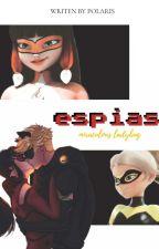 ESPÍAS | MIRACULOUS LADYBUG  by MoritaRoja11