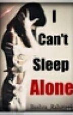 I Can't Sleep Alone {#WattpadIndia} by Bushra_Rahmani