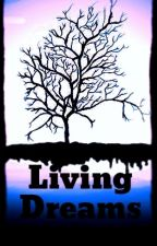 Living Dreams by iampillowbunny707