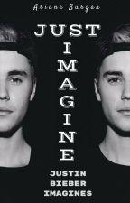 Just Imagine | Justin Bieber Imagines  by cyberbasedari