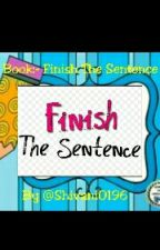 Finish The Sentence by writer_shivani