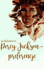 Percy Jackson preferencje [ZAWIESZONE by spookylongbottom
