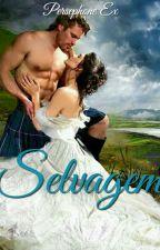 Selvagem ( FINALIZADA - sem Revisão) by PersephoneEx