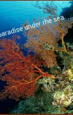 Paradise Under The Sea by Mishasub