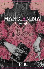 LA MANGIANIMA: il risveglio [in revisione] by YumiEiko