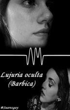 Lujuria oculta (Barbica) by SuarezGay