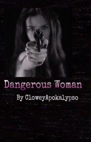 Dangerous Woman  M. R. 