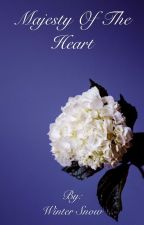 Majesty Of The Heart by winter_snow_sparkles