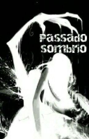 PASSADO SOMBRIO by MiaMassoca