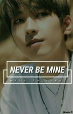 Never Be Mine [JWW FF] by markisa_tuan