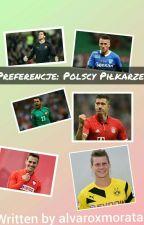 Preferencje || Polscy Piłkarze  by moraciak