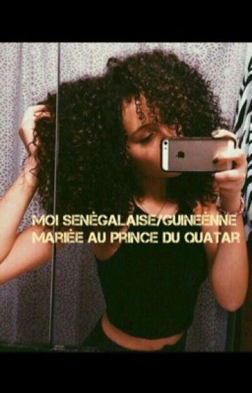 Moi une sénégalaise /guinéenne mariée au prince du Q.....