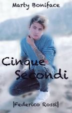 Cinque Secondi  |Federico Rossi| by adorvbfm