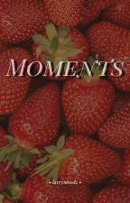 Moments 🍓 lwt+hes!oneshots by larrysuckerz