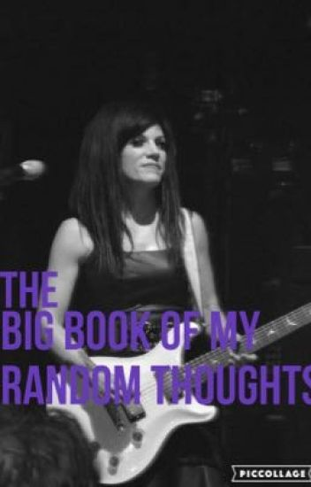 The BIG book of My Random Thoughts