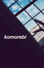 komorebi ☞ a diary by headbandlouis