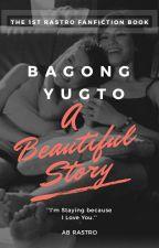 A Beautiful Story - Ang Bagong Yugto by RastroForeverDeRamos