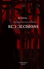 Decisiones Rojas (libro 3) by annielascio21