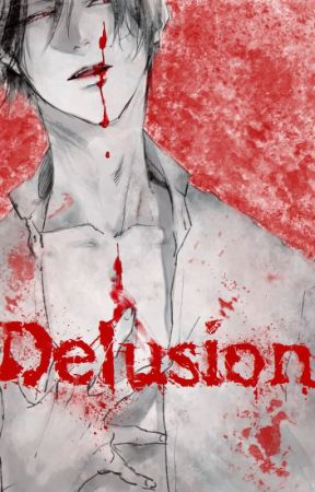 Delusion ~ இ Yandere ! male x Reader x Yandere !❓இ by Seiran-nyan