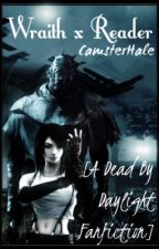 Wraith x Reader [A Dead By Daylight Fanfiction]© by CamsterHale