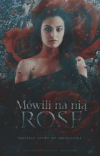 Mówili na nią Rose by fragilejinx