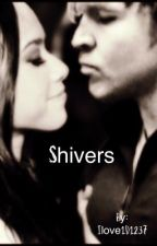 Shivers * WWE Fanfic by Ilove1D1237