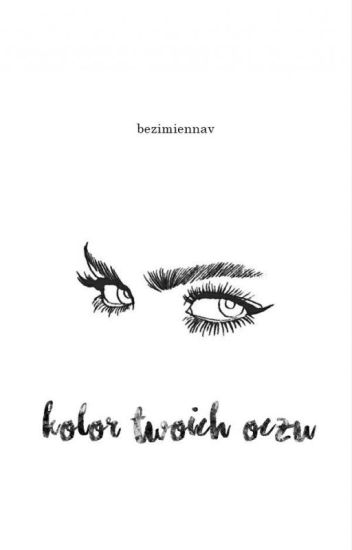 Kolor twoich oczu // wolno pisane