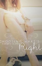Choosing What's Right by maddygirl237