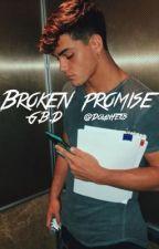 Broken promise    G.B.D by DolanFetus