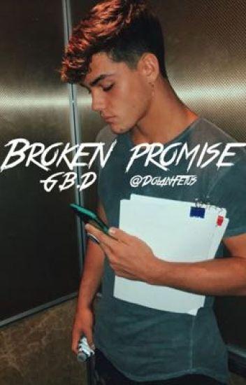 Broken promise || G.B.D